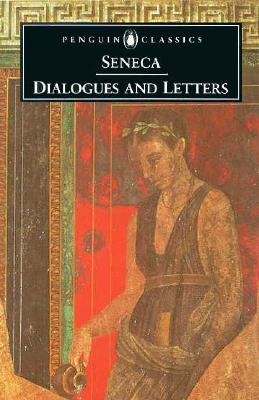 Dialogues and Letters By Seneca, Lucius Annaeus/ Costa, C. D. N. (TRN)